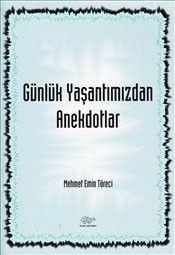 Günlük Yaşantımızdan Anekdotlar - Mehmet Emin Töreci