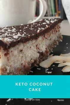 KETO COCONUT CAKE YOUR FAMILY WILL LOVE - NO BAKE - Family On Keto