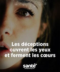 Disappointments open eyes and close hearts Sad Quotes, Quotes To Live By, Best Quotes, Life Quotes, Positiv Quotes, Inspirational Quotes About Success, French Quotes, Pretty Words, Some Words