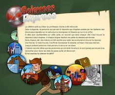 Sciences express - Un jeu d'énigmes qui mobilise les connaissances des joueurs et met en valeur les ressources proposées par les organismes ayant conçu le jeu.
