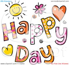 Image from http://images.clipartof.com/Clipart-Colorful-Sketched-Happy-Day-Text-Royalty-Free-Vector-Illustration-10241110253.jpg.