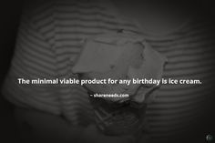 The minimal viable product for any birthday is ice cream.