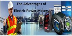 The Advantages of Electric Power Meters Delivering exciting new opportunity #features for the #consumers, the #power #meters are the new #trend that is rolling out everywhere. #electro #Industries