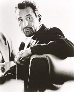 Robert De Niro...he's a Bad Boy for sure, but one hell of an ator and for that...RESPECT!