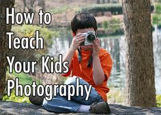 Teaching your kids photography can be a challenge. Here are some great tips to get you started.