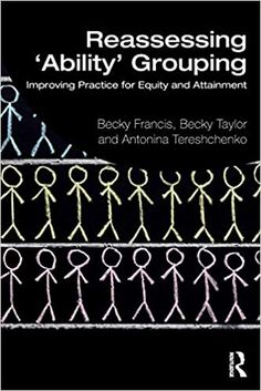 Reassessing 'ability' grouping : improving practice for equity and attainment Teacher Interviews, Empirical Research, Social Equality, Teacher Notes, Research Projects, Secondary School, Social Justice, Life Skills, Classroom Management