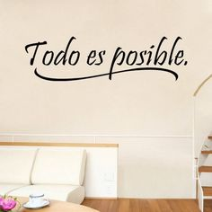 Todo Es Posible - Everything is possible. This item is available 1 size and 15 different colours. It can be application for study room and office deco. All items come in sections and can be positioned as you wish.  Material: PVC/Vinyl  Medium size: 15.5cm(h) * 56cm(w)  Color: Black, White, Pink, Green, Red, Orange, Purple, Dark Coffee, Dark Blue, Dark Gray, Light Blue, Light Coffee, Light Grey, Light Purple, Orange Yellow.
