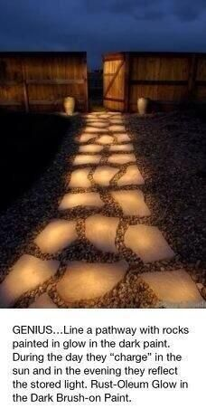 "Line a pathway with rocks painted in glow in the dark paint. They ""charge"" during the day in the sun and reflect in the evening. Rust Oleum Glow in Dark Brush paint."