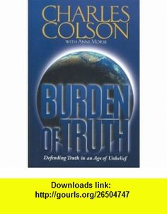9 best pdf e book images on pinterest book libros and livres burden of truth defending truth in an age of unbelief 9780842301909 charles colson fandeluxe Gallery