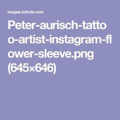 Peter-aurisch-tattoo-artist-instagram-flower-sleeve.png (645×646)