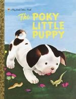 Little Golden Books   The Poky Little Puppy: I so loved this book when I was a kid