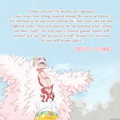 Doflamingo's speech.. This is actually true, when you give it a thought