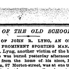 John R. Lyng, another victim of the blizzard, who was buried yesterday afternoon in St. Paul from the home of his niece, Mrs. McPherson, 87 Morton-street, was at one time, perhaps, the best known sporting character in New-York.