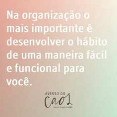 Desenvolva o habito da organização.