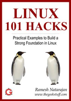 Linux 101 Hacks eBook, by Ramesh Natarajan  I'm happy to announce the release of the 2nd Edition of my Linux 101 Hacks eBook.    This eBook is totally free.  http://www.thegeekstuff.com/linux-101-hacks-ebook/
