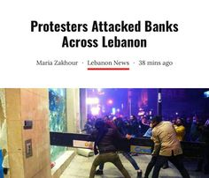 Protesters Attacked Banks Across Lebanon In 2020 Protest Attack