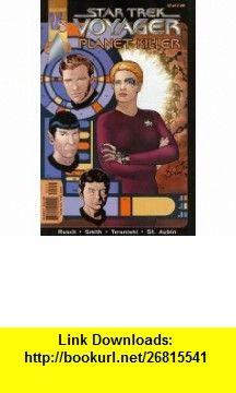 Star Trek Voyager Planet Killer, No. 2 of 3; April 2001 Dean Wesley Smith, Robert Teranishi ,   ,  , ASIN: B0019SQNM6 , tutorials , pdf , ebook , torrent , downloads , rapidshare , filesonic , hotfile , megaupload , fileserve