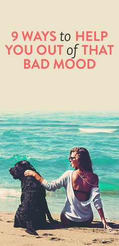 9 ways to help you out of that bad mood