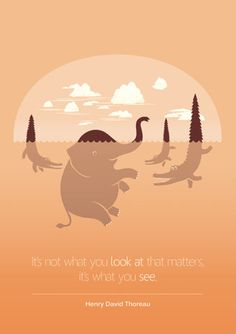 It's Not What You Look At That Matters. It's What You See- Henry David Thoreau Quote. Art Print by Tang Yau Hoong | Society6