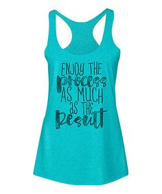 Another great find on #zulily! Tahiti Blue 'Enjoy the Process' Raw Edge Racerback Tank #zulilyfinds