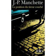 La position du tireur couché - poche - Jean-Patrick Manchette