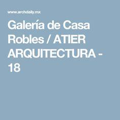 Galería de Casa Robles / ATIER ARQUITECTURA - 18