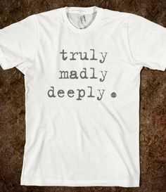 Truly Madly Deeply #love #cute #fashion #music #quote #life #tumblr #hipster #poetry #beautiful