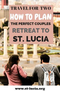 Travel for Two: How to plan the perfect couples retreat to St. Lucia. ST. Lucia things to do while on vacation. How to travel to st. Lucia. Fun things to do when vacationing to St. Lucia. How to plan a trip to St. Lucia.