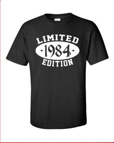 1984 Limited Edition 30th Birthday Party swag gag geek cool Printed T-Shirt Tee Shirt Mens Ladies Womens dad mom gift Funny mad labs ML-239