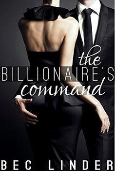 The Billionaire's Command (The Silver Cross Club Book 3) by Bec Linder, http://www.amazon.com/dp/B00M0945NC/ref=cm_sw_r_pi_dp_GTQsvb0HPRGDH