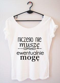 koszulka damska niczego nie muszę ewentualnie mogę