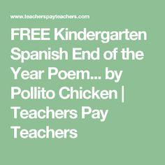 FREE Kindergarten Spanish End of the Year Poem... by Pollito Chicken   Teachers Pay Teachers