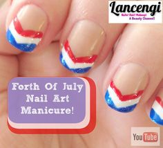 Forth Of July Nail Art Manicure #4thofJuly #ForthOfJuly #NailArt 4th Youtube easy Tutorial can be found on Lancengi Beauty Channel