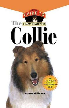 Known to virtually every American as Lassie, the Collie is a family favorite. With tips on grooming both rough- and smooth-coated Collies (yes, there are lots of brush-cut Collies!), complete informat