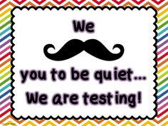 A friendly reminder for passersby to keep it down. We (mustache) you to be quiet... We are testing! #freebie #rainbow #chevron