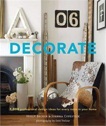 Decorate: 1,000 Professional Design Ideas for Every Room