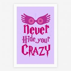 Hide your crazy, no way, never ever hide your crazy. If you're a bit odd, who cares, embrace it! Be looney and glamorous with this crazy and magical art print. Harry Potter Bathroom, Cross Stitch Harry Potter, The Hallow, Cross Stitch Quotes, Ministry Of Magic, Harry Potter Merchandise, Spiritual Words, World Crafts, Pink Themes