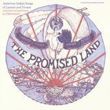 The Promised Land: American Indian Songs [CD]