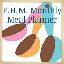 E.H.M. Monthly Meal Planner – Month 7 (Join me each month for my E.H.M. Monthly Meal Planner where I will share my meal planner, recipes, and lesson plans.)