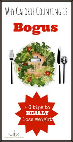 Why Calorie Counting Bogus + 6 Tips to REALLY Lose Weight | www.mixwellness.com