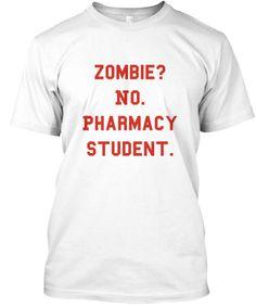 Pharmacy Student Zombie Tee   Teespring