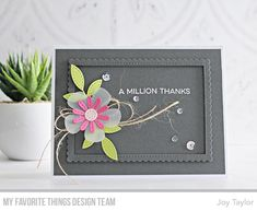 Die-namics Stitched Blooms — My Favorite Things : Die-namics Stitched Blooms — My Favorite Things Joy Taylor, Thanks Card, Mft Stamps, Pretty Cards, Paper Cards, Flower Cards, Creative Cards, Greeting Cards Handmade, Homemade Cards