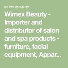 Wimex Beauty - Importer and distributor of salon and spa products - furniture, facial equipment, Apparel, brushes, combs and salon sundries