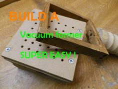 How to v screens vacuum forming on the cheap vacuum forming build an easy vacuum former free plans solutioingenieria Image collections
