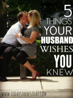 5 Things Your Husband Wishes You Knew - Don't we all wonder what our men are thinking?! Here is the truth!