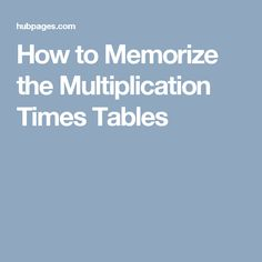 How to Memorize the Multiplication Times Tables