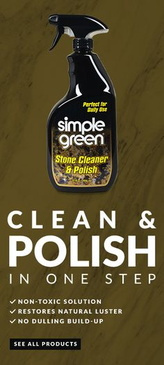 Simple Green Stone Cleaner & Polish is safe for daily use on granite, marble, travertine, limestone, porcelain, ceramic, quartz, and engineered stone surfaces. Use it daily to maintain stone's natural luster and keep it looking brand new.