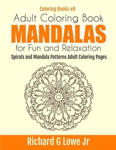 Introducing Adult Coloring Book Mandalas For Fun And Relaxation Spirals Mandala Patterns Pages