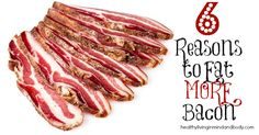 6 Reasons to Eat More Bacon