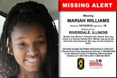 MARIAH WILLIAMS, Age Now: 16, Missing: 10/19/2016. Missing From RIVERDALE, IL. ANYONE HAVING INFORMATION SHOULD CONTACT: Calumet City Police Department (Illinois) 1-708-868-2500.